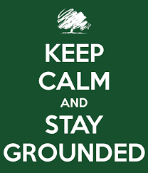 keep calm stay grounded